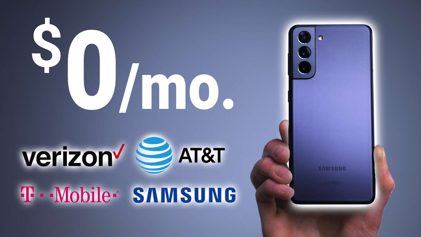 hand holding Galaxy S21 next to Verizon, AT&T, T-Mobile, and Samsung logos