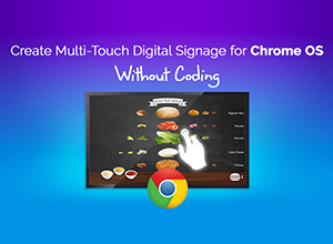 Bringing Multi-Touch Digital Signage to Google Chrome Devices