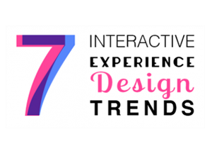 Announcing: 7 Trends for Interactive Experience Design