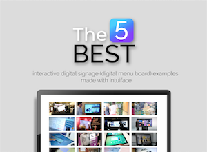 The 5 best interactive digital signage (digital menu board) examples made with Intuiface
