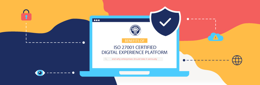 Infographic: Benefits of an ISO 27001 Certified Digital Experience Platform