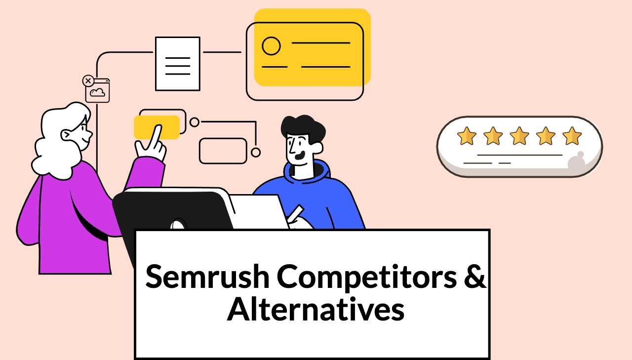 SEMrush Alternatives: 12 Competitors You Can't Afford to Ignore in 2021