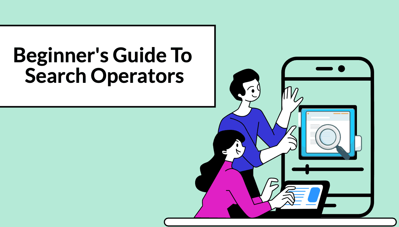 A Beginner's Guide to Google Search Operators