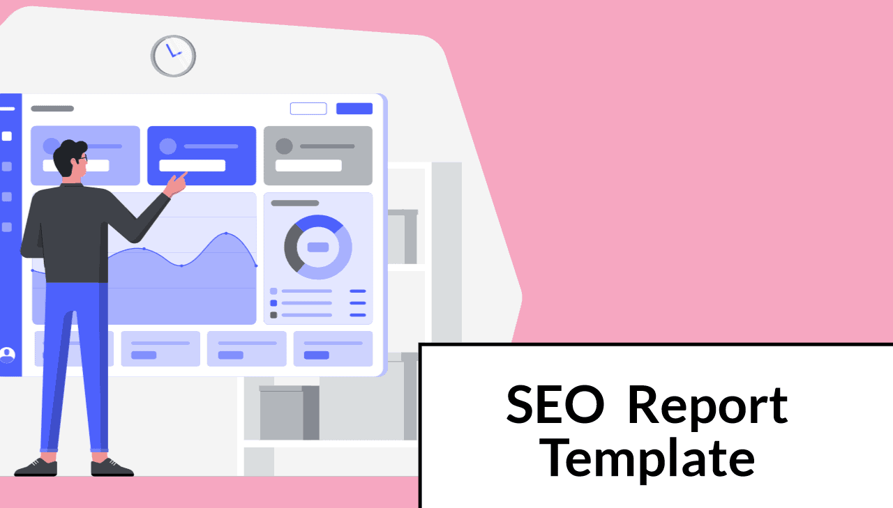 SEO Report Template: 6 Essential Metrics That'll Impress and Retain Clients