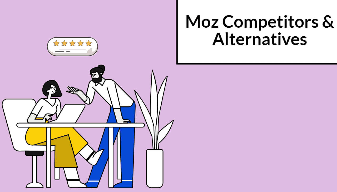 11 Moz Alternatives and Competitors For Improving Your SEO Strategy in 2021