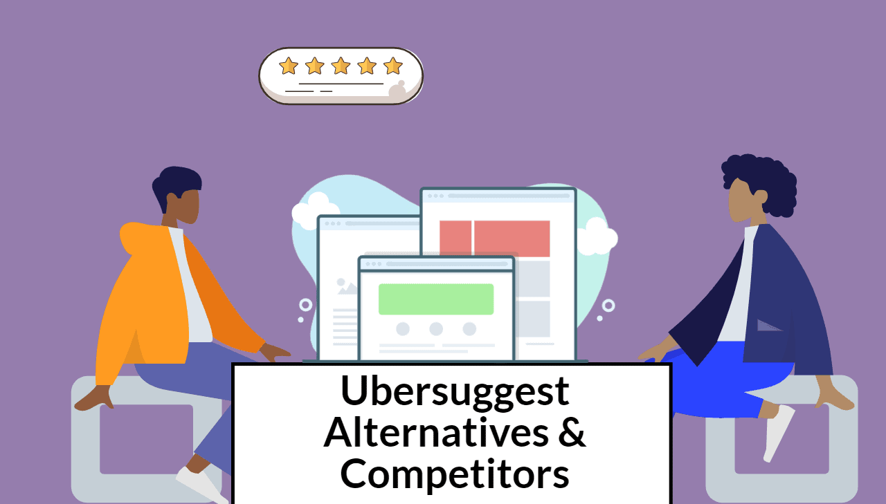 11 Ubersuggest Alternatives For Turbocharging Your SEO Strategy - 2021