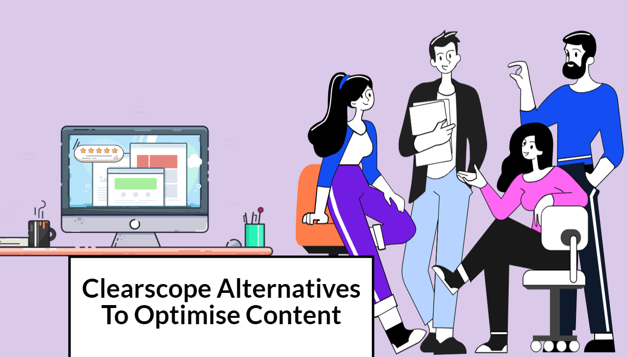 12 Clearscope Alternatives to Help you Optimise Content in 2021