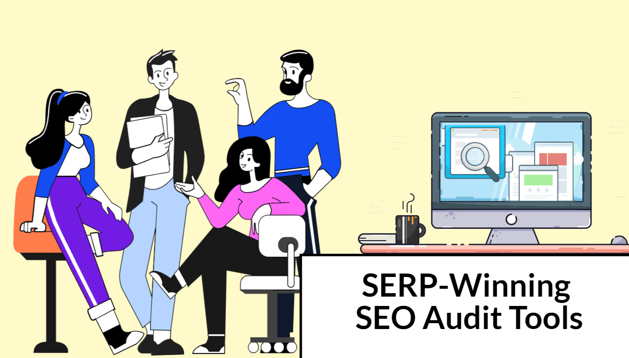 23 SERP-Winning SEO Audit Tools (Free Tools Included) to Improve Your Rankings in 2021