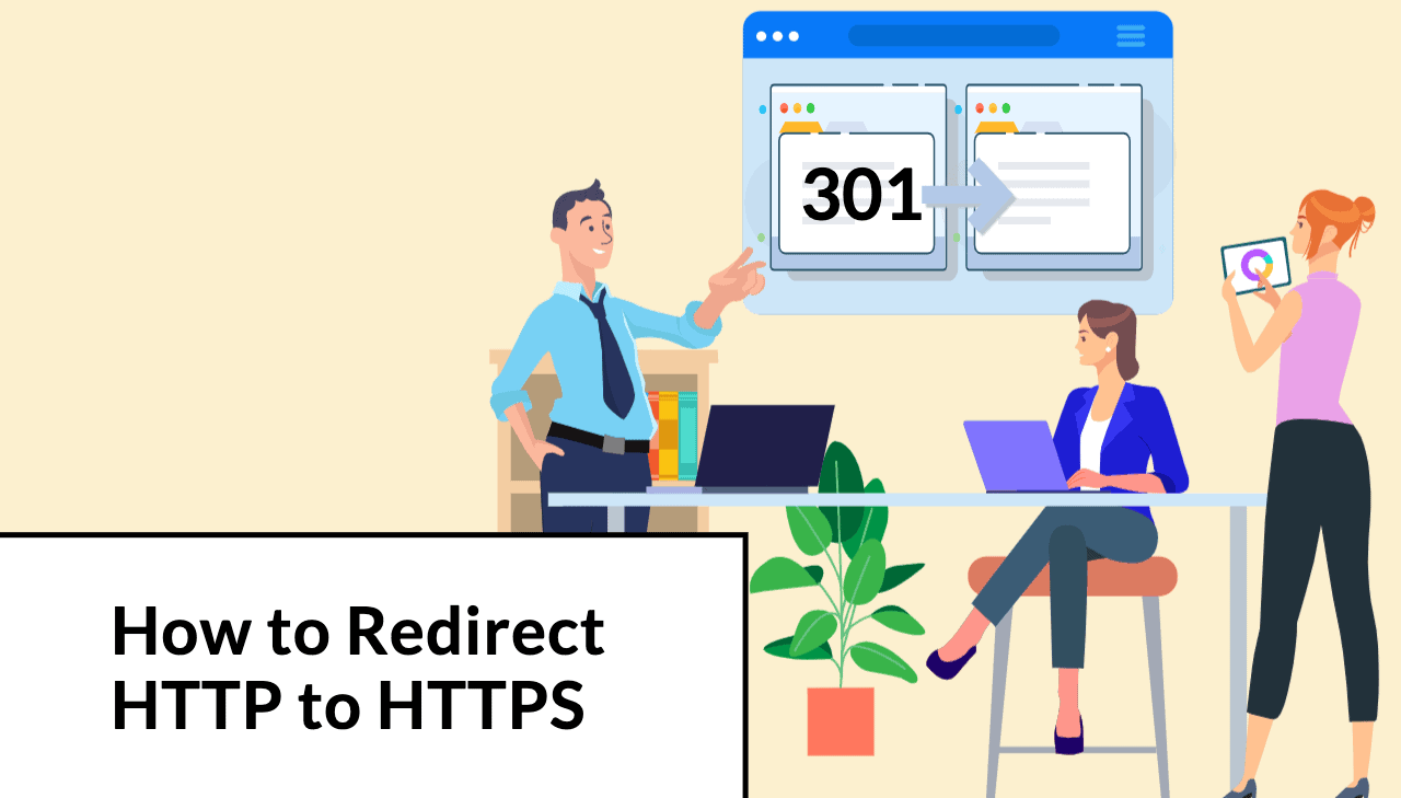 A Guide to Using 301 to Redirect HTTP to HTTPS