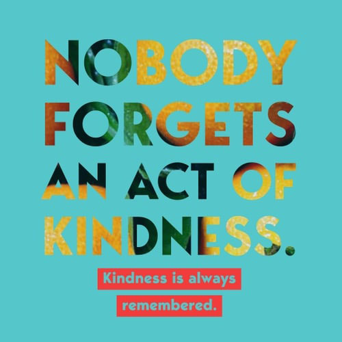 Nobody Forgets an act of Kindness poster