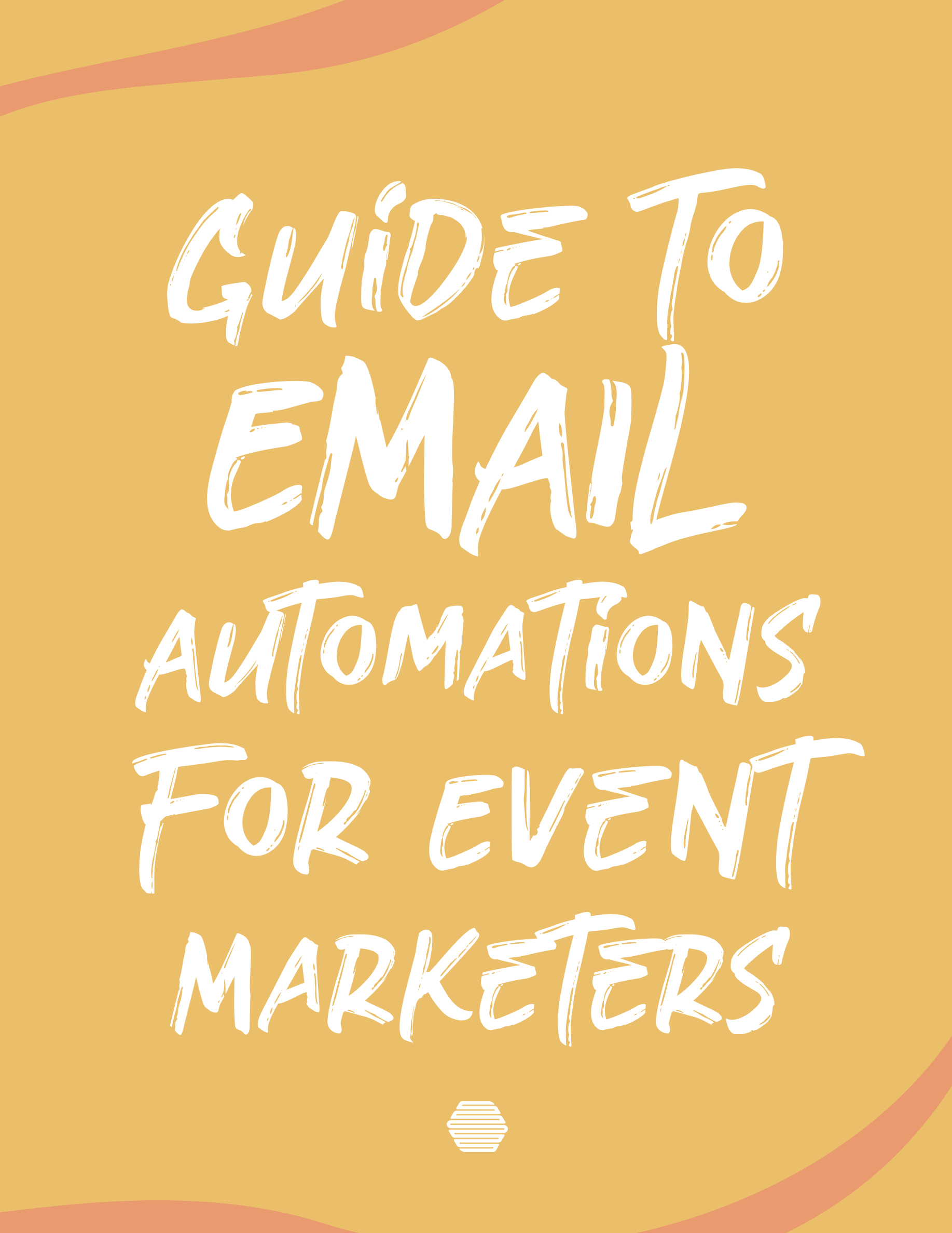 Hive's ultimate guide to email automations for event marketers