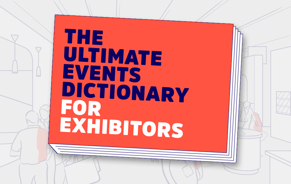 The Ultimate Events Dictionary for Exhibitors