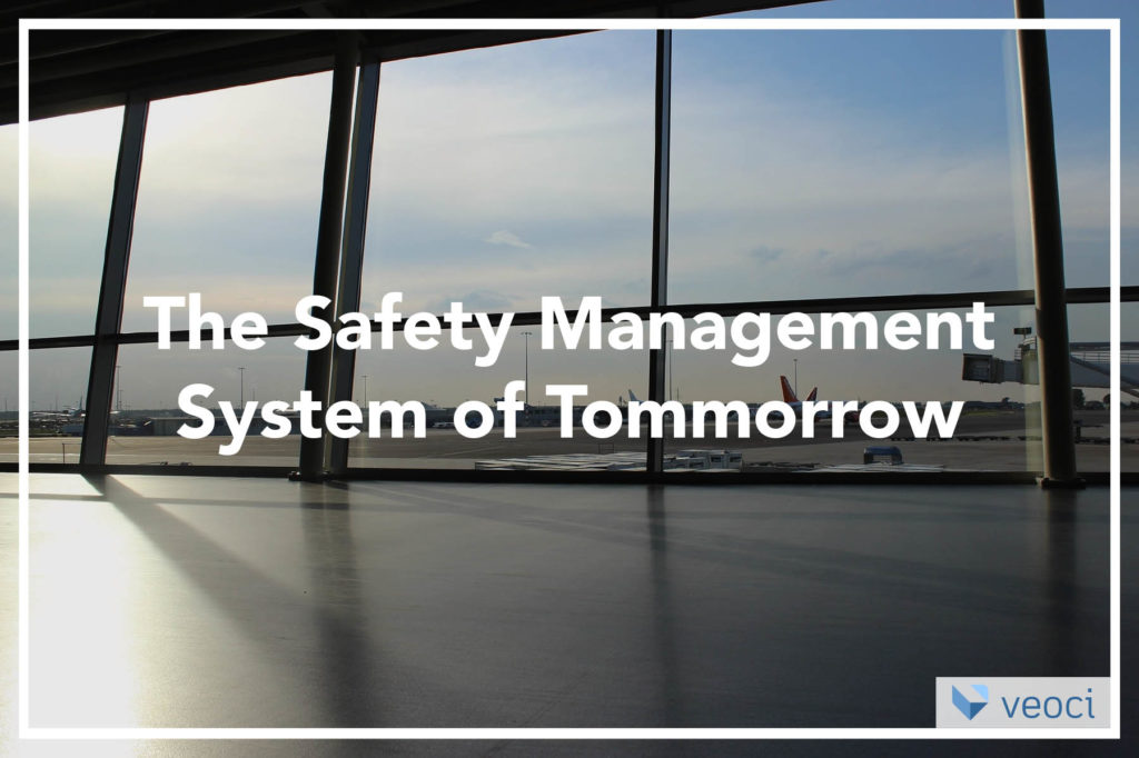 The Safety Management System (SMS) of Tomorrow