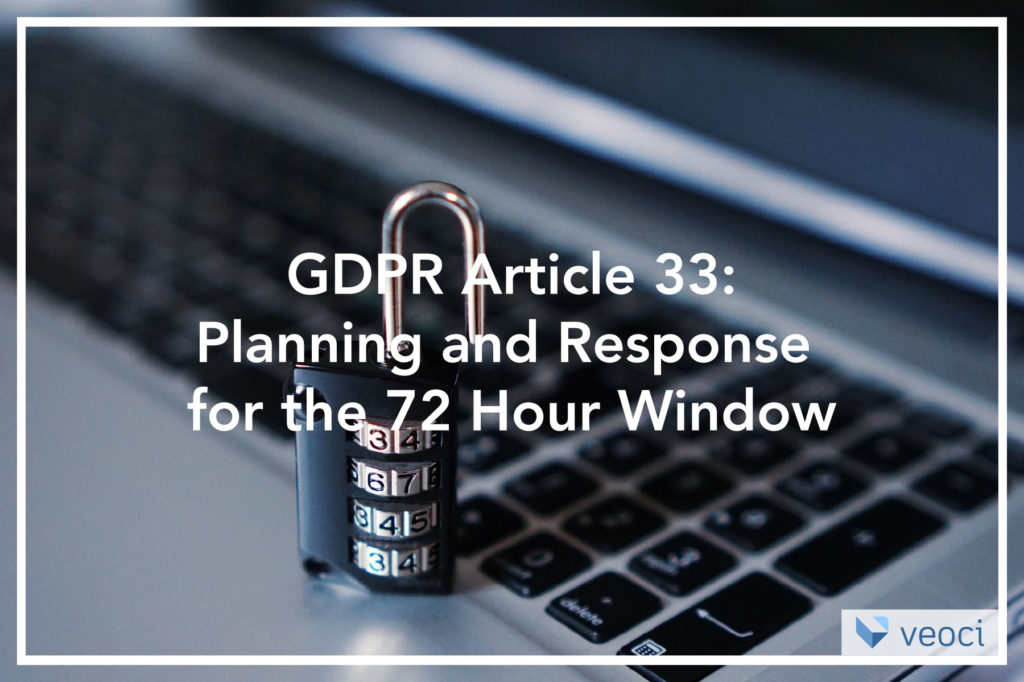 GDPR Article 33: Planning and Response for the 72 Hour Window