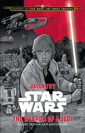 The Weapon of a Jedi: A Luke Skywalker Adventure