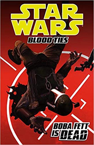 Blood Ties Volume 2: Boba Fett Is Dead