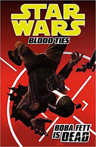 Blood Ties Volume 2: Boba Fett Is Dead