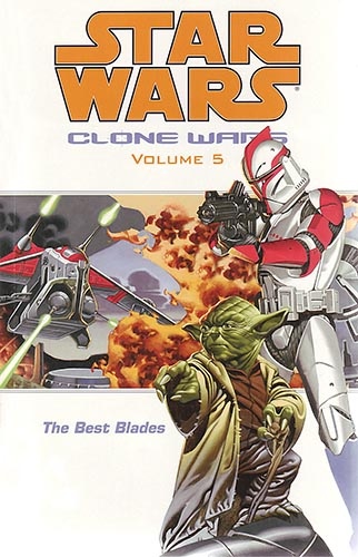Clone Wars Volume 5: The Best Blades (2004)