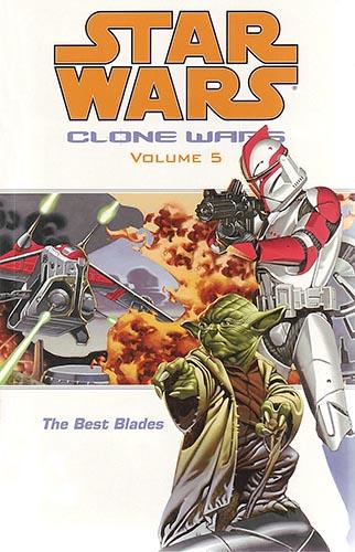Clone Wars Volume 5: The Best Blades (2004)