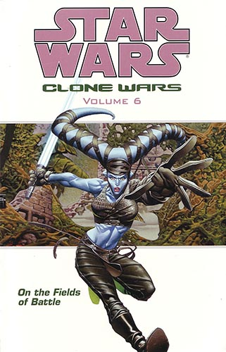 Clone Wars Volume 6: On the Fields of Battle (2005)