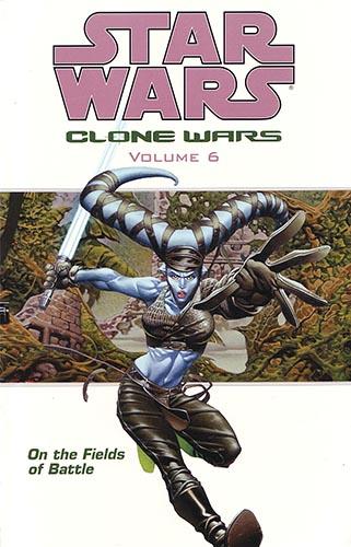Clone Wars Volume 6: On the Fields of Battle (2005)