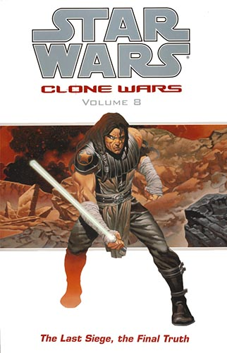Clone Wars Volume 8: The Last Siege, The Final Truth (2006)