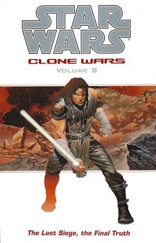 Clone Wars Volume 8: The Last Siege, The Final Truth (2006)
