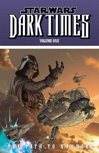 Dark Times Volume 1: The Path To Nowhere