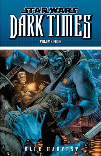 Dark Times Volume 4: Blue Harvest