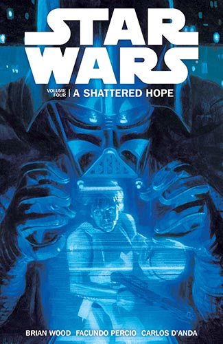 Star Wars (Dark Horse): Trade Paperback Volume 4 : A Shattered Hope