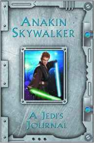 Anakin Skywalker: A Jedi's Journal