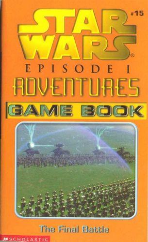Episode I - Adventures Game #15: The Final Battle