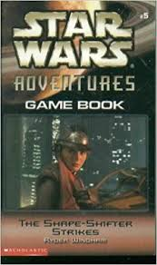 Star Wars Adventures Game Book 5: The Shape-Shifter Strikes