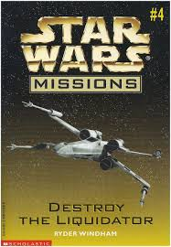 Star Wars Missions 4: Destroy the Liquidator