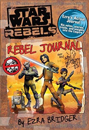 Star Wars Rebels: Rebel Journal by Ezra Bridger