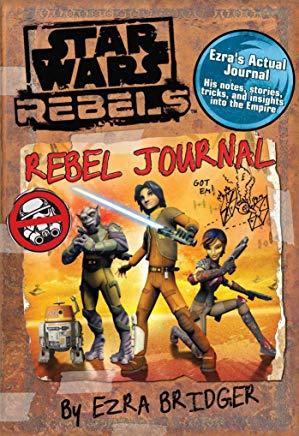 Star Wars Rebels: Rebel Journal by Ezra Bridger