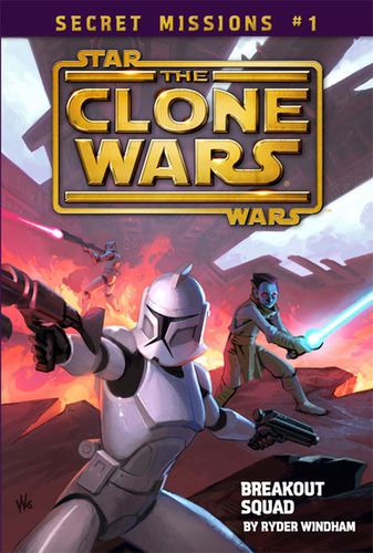 The Clone Wars: Secret Missions 1: Breakout Squad