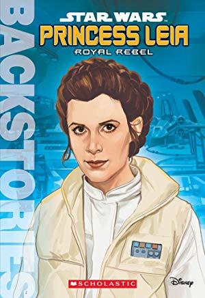Backstories: Princess Leia: Royal Rebel