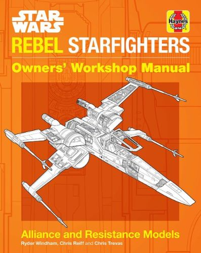 Rebel Starfighters Owners' Workshop Manual