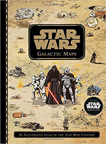 Galactic Maps: An Illustrated Atlas Of The Star Wars Universe