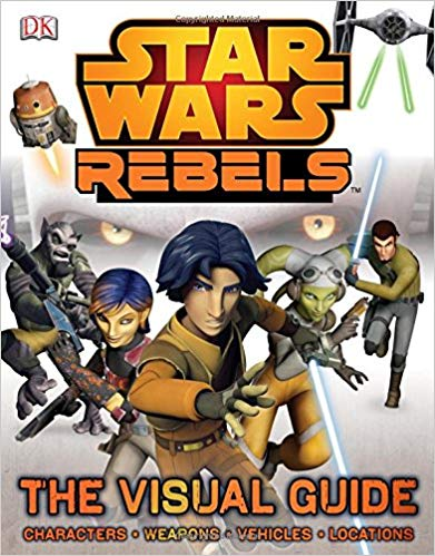 Rebels: The Visual Guide