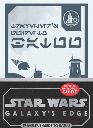 Star Wars Galaxy's Edge: Traveler's Guide to Batuu