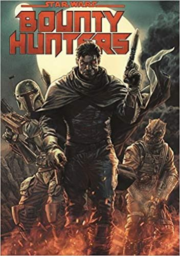 Bounty Hunters: Trade Paperback Volume 1: Galaxy's Deadliest