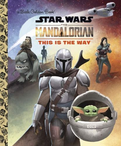 The Mandalorian: This is the Way (Little Golden Book)
