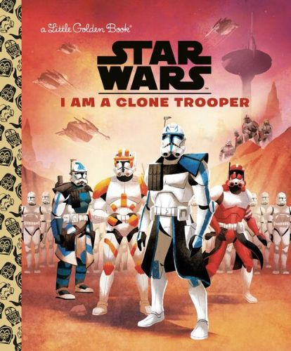 I Am a Clone Trooper (Little Golden Book)