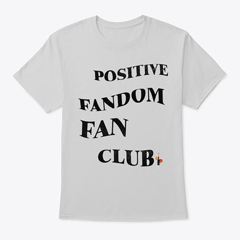 Positive Fandom Tee