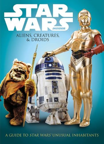 Star Wars Insider: Aliens, Creatures, and Droids