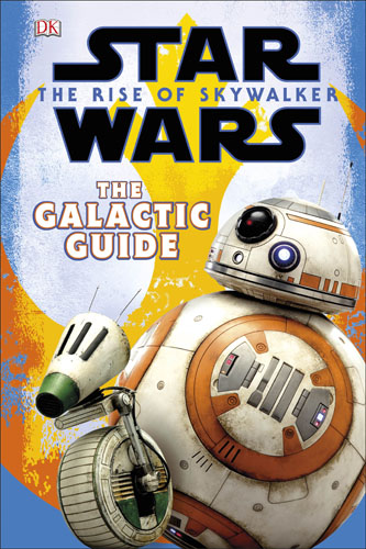 The Rise Of Skywalker: The Galactic Guide
