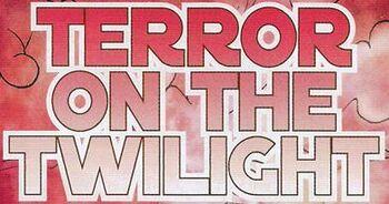 Terror on the Twilight