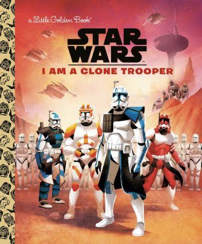 I Am a Clone Trooper (Little Golden Book)
